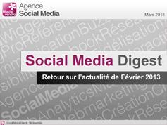 Social Media Digest : retour sur l'actualité de Février 2013 en images