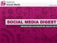 Social Media Digest : retour sur l'actualité de Juillet 2013 en images