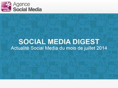 Social Media Digest : retour sur l'actualité de Juillet 2014 en images