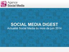 Social Media Digest : retour sur l'actualité de Juin 2014 en images