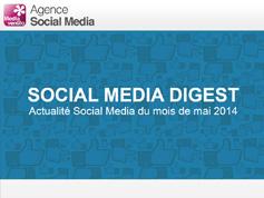 Social Media Digest : retour sur l'actualité de Mai 2014 en images