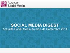 Social Media Digest : retour sur l'actualité de Septembre 2014 en images