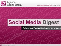 Social Media Digest n°2: retour sur l'actualité de Juin en images