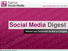 Social Media Digest n°1: retour sur l'actualité de Mai en images