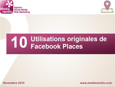 10 utilisations originales de Facebook Places
