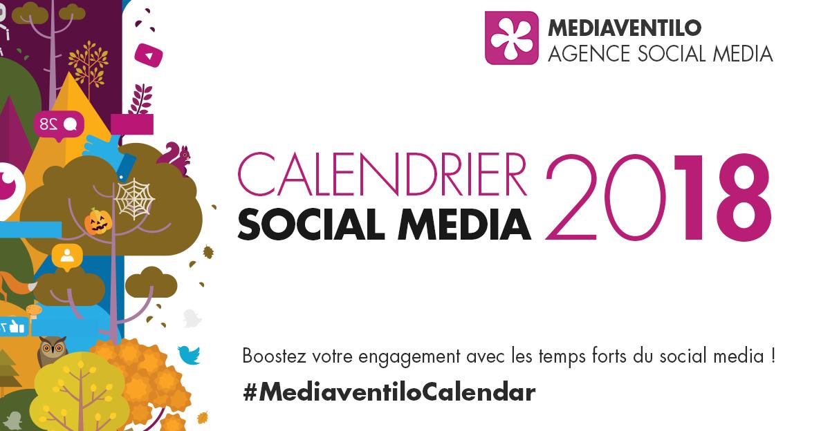 Calendrier Community Manager 2019.Calendrier Social Media 2018 Mediaventilo